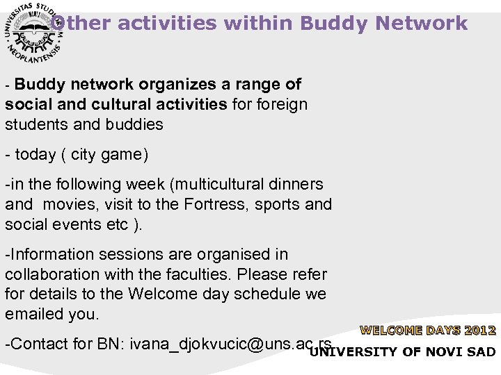 Other activities within Buddy Network - Buddy network organizes a range of social and