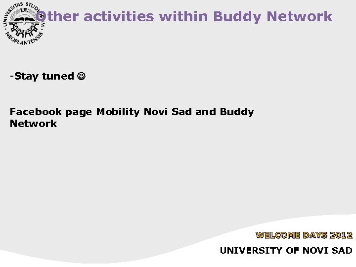 Other activities within Buddy Network -Stay tuned Facebook page Mobility Novi Sad and Buddy