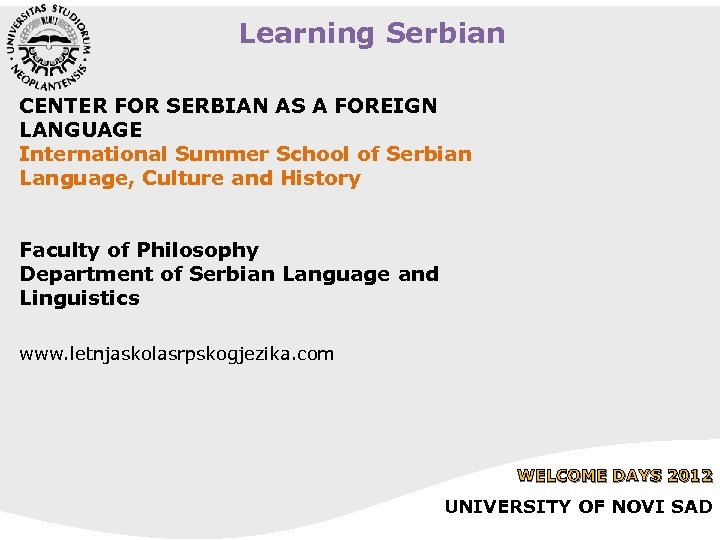 Learning Serbian CENTER FOR SERBIAN AS A FOREIGN LANGUAGE International Summer School of Serbian