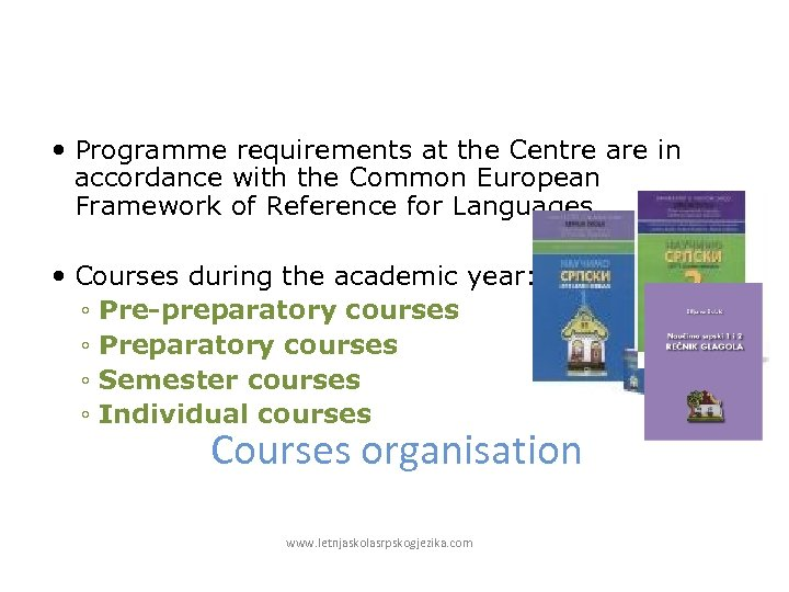 Programme requirements at the Centre are in accordance with the Common European Framework