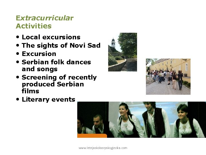 Extracurricular Activities Local excursions The sights of Novi Sad Excursion Serbian folk dances and