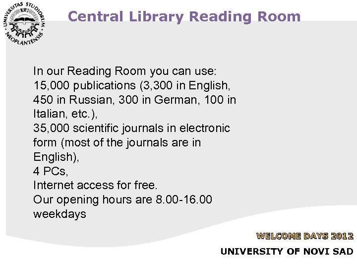 Central Library Reading Room In our Reading Room you can use: 15, 000 publications