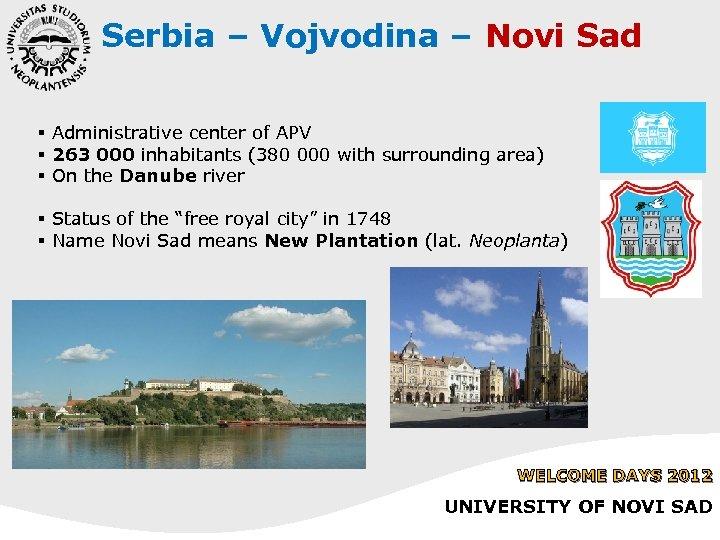 Serbia – Vojvodina – Novi Sad § Administrative center of APV § 263 000