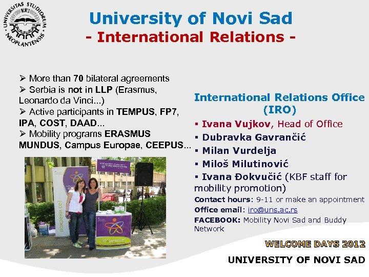 University of Novi Sad - International Relations Ø More than 70 bilateral agreements Ø