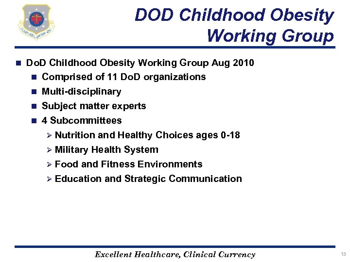 DOD Childhood Obesity Working Group n Do. D Childhood Obesity Working Group Aug 2010