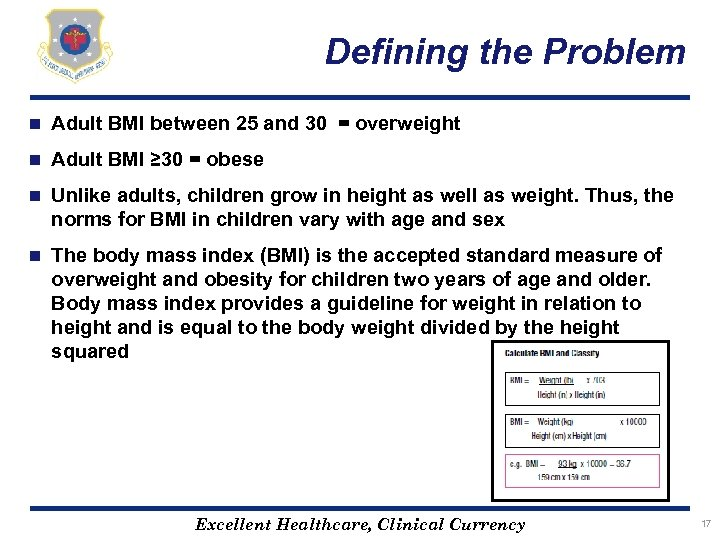 Defining the Problem n Adult BMI between 25 and 30 = overweight n Adult