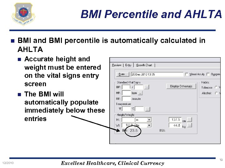 BMI Percentile and AHLTA n BMI and BMI percentile is automatically calculated in AHLTA
