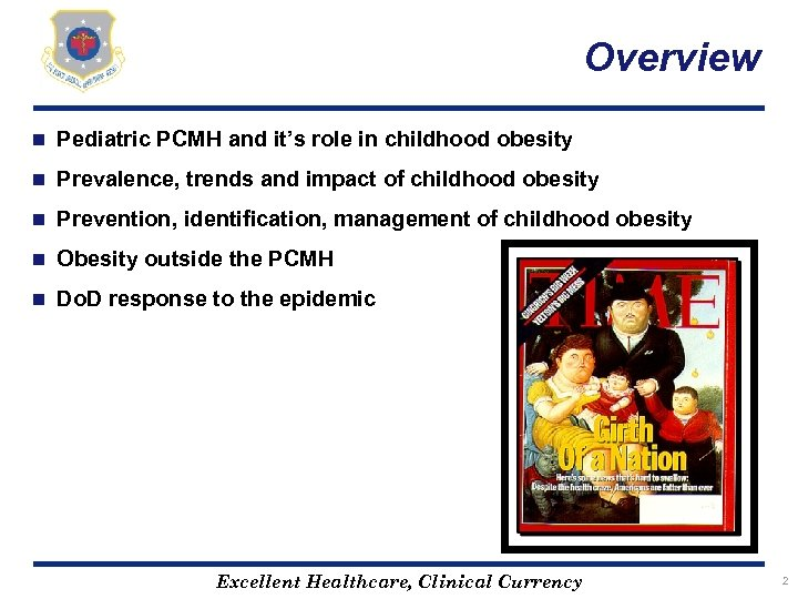 Overview n Pediatric PCMH and it's role in childhood obesity n Prevalence, trends and