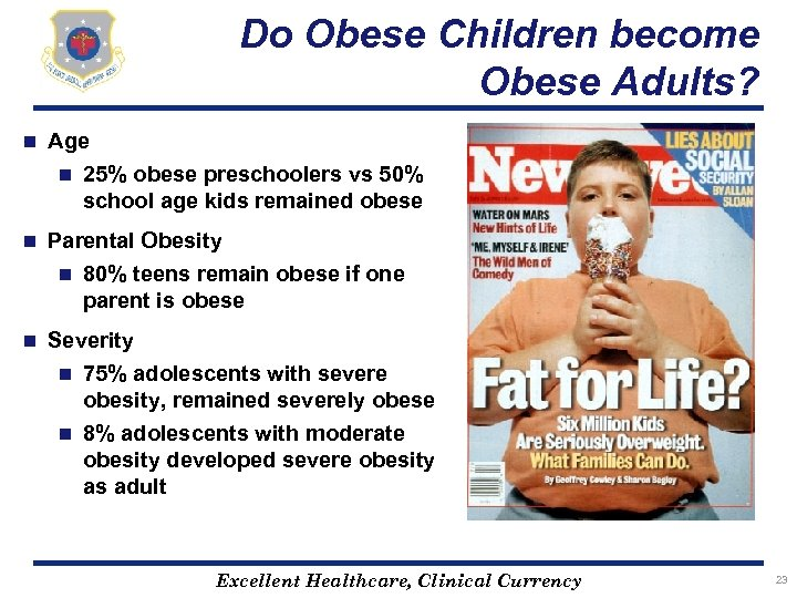 Do Obese Children become Obese Adults? n Age n 25% obese preschoolers vs 50%