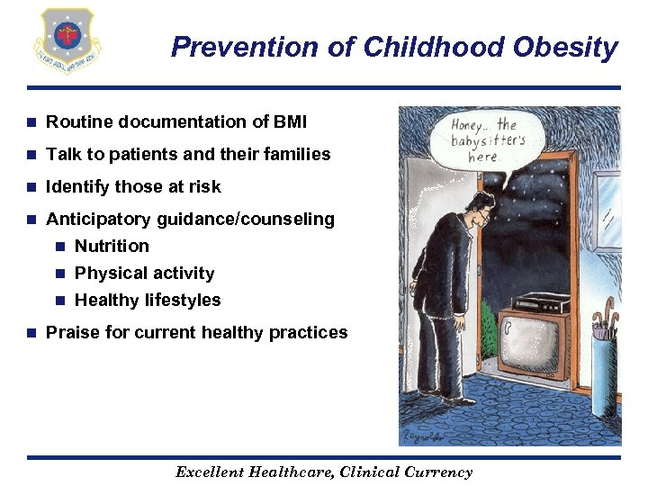 Prevention of Childhood Obesity n Routine documentation of BMI n Talk to patients and