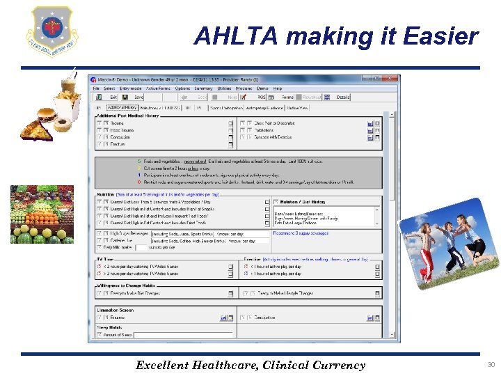 AHLTA making it Easier Excellent Healthcare, Clinical Currency 30