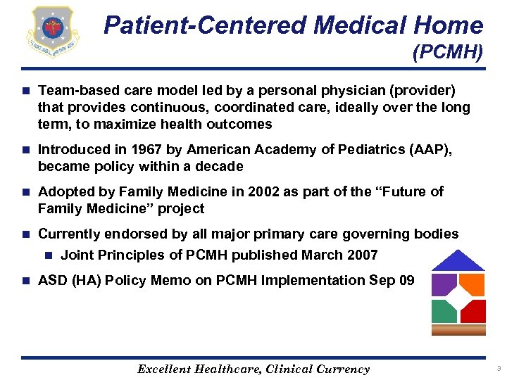 Patient-Centered Medical Home (PCMH) n Team-based care model led by a personal physician (provider)