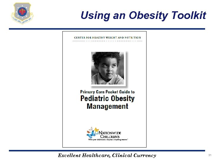 Using an Obesity Toolkit Excellent Healthcare, Clinical Currency 31
