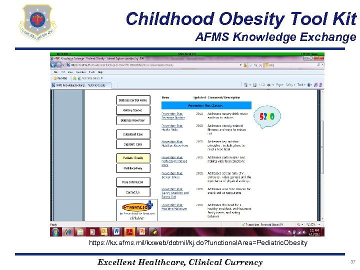 Childhood Obesity Tool Kit AFMS Knowledge Exchange https: //kx. afms. mil/kxweb/dotmil/kj. do? functional. Area=Pediatric.