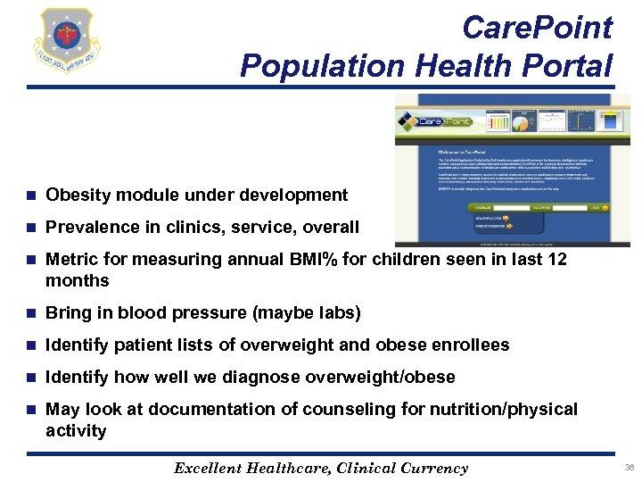 Care. Point Population Health Portal n Obesity module under development n Prevalence in clinics,