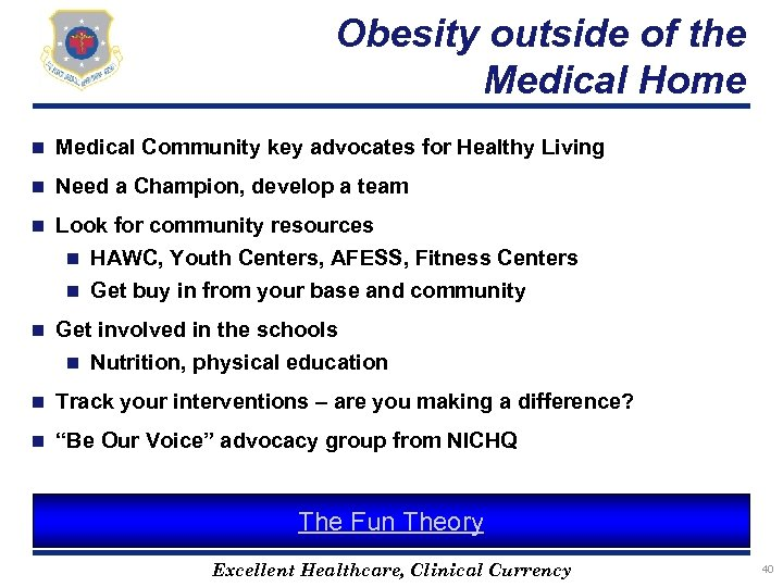 Obesity outside of the Medical Home n Medical Community key advocates for Healthy Living