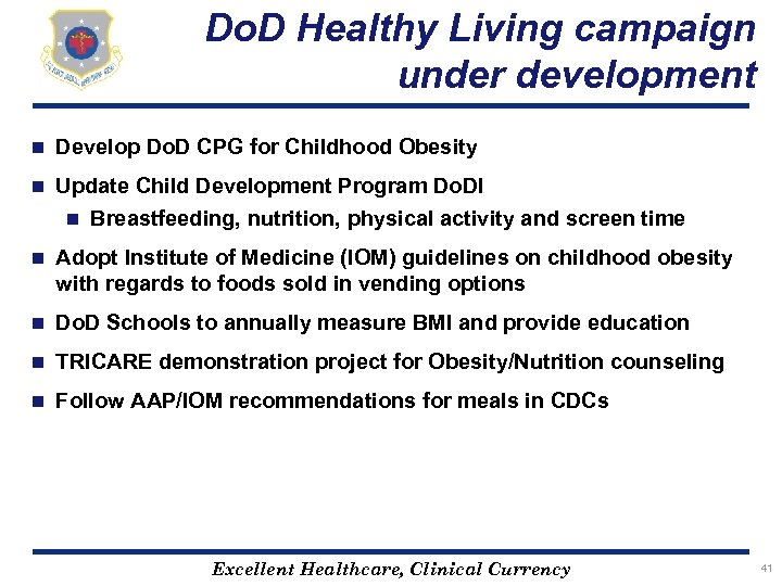 Do. D Healthy Living campaign under development n Develop Do. D CPG for Childhood