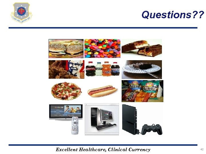 Questions? ? Excellent Healthcare, Clinical Currency 42
