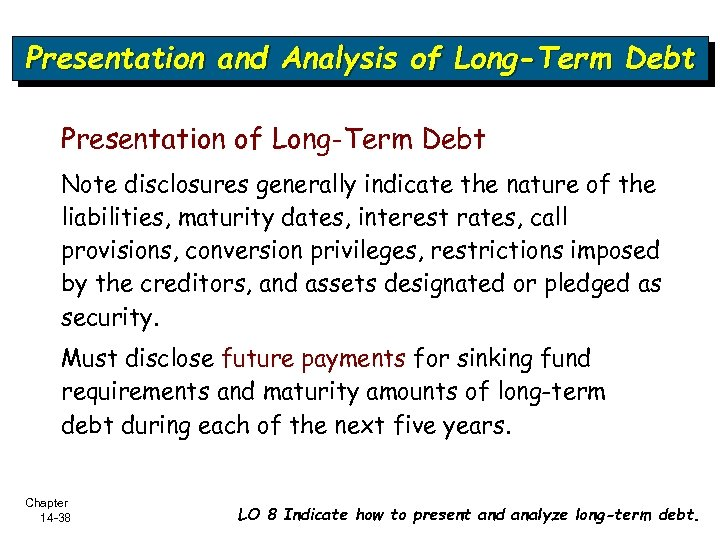 Presentation and Analysis of Long-Term Debt Presentation of Long-Term Debt Note disclosures generally indicate