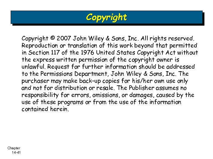 Copyright © 2007 John Wiley & Sons, Inc. All rights reserved. Reproduction or translation