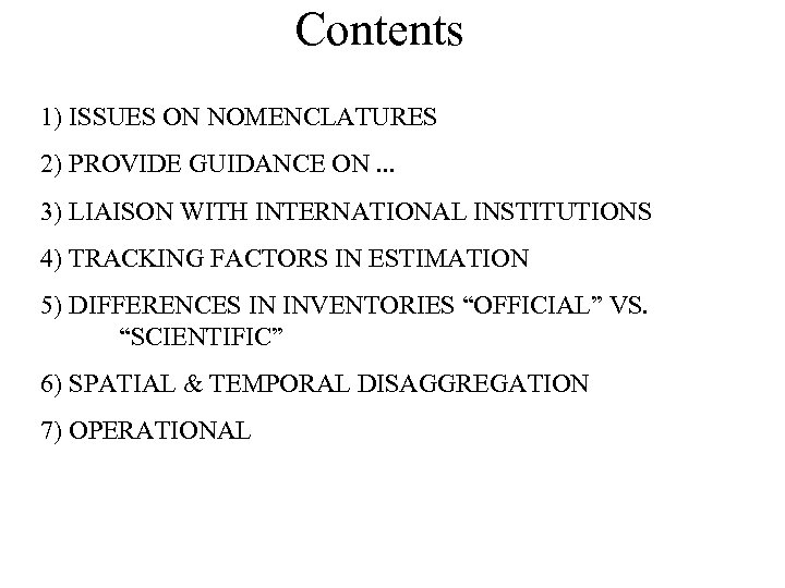 Contents 1) ISSUES ON NOMENCLATURES 2) PROVIDE GUIDANCE ON. . . 3) LIAISON WITH