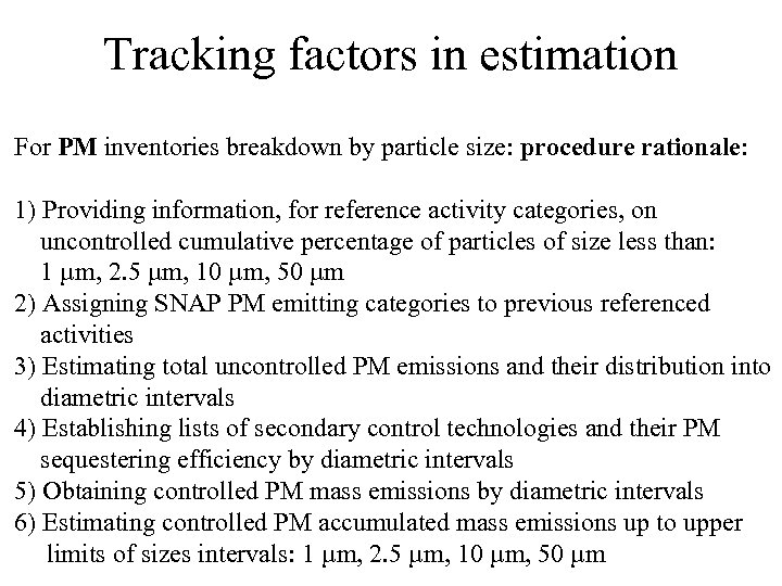 Tracking factors in estimation For PM inventories breakdown by particle size: procedure rationale: 1)
