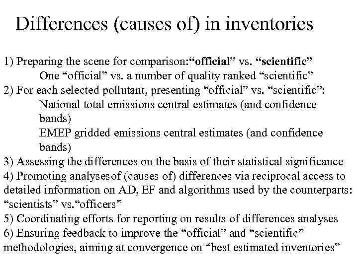 "Differences (causes of) in inventories 1) Preparing the scene for comparison: ""official"" vs. ""scientific"""