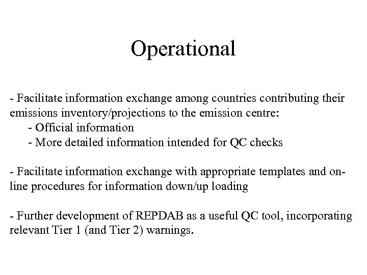 Operational - Facilitate information exchange among countries contributing their emissions inventory/projections to the emission