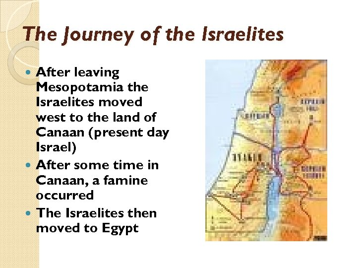 The Journey of the Israelites After leaving Mesopotamia the Israelites moved west to the