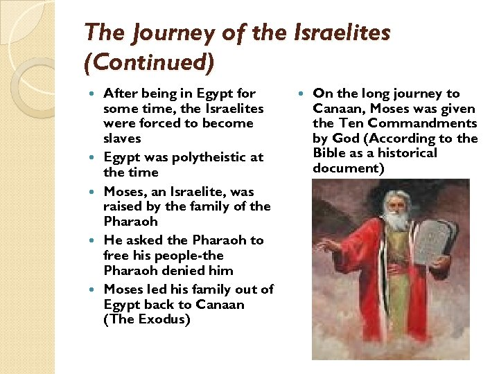 The Journey of the Israelites (Continued) After being in Egypt for some time, the