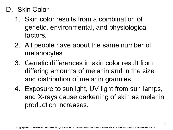 D. Skin Color 1. Skin color results from a combination of genetic, environmental, and