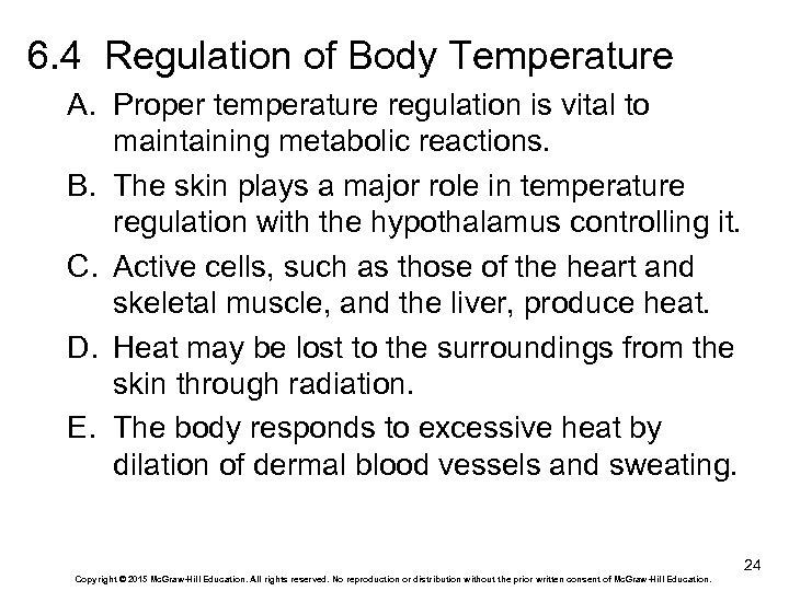 6. 4 Regulation of Body Temperature A. Proper temperature regulation is vital to maintaining
