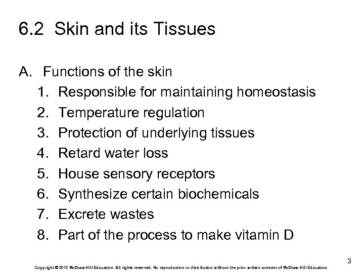 6. 2 Skin and its Tissues A. Functions of the skin 1. Responsible for