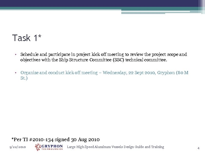 Task 1* • Schedule and participate in project kick off meeting to review the