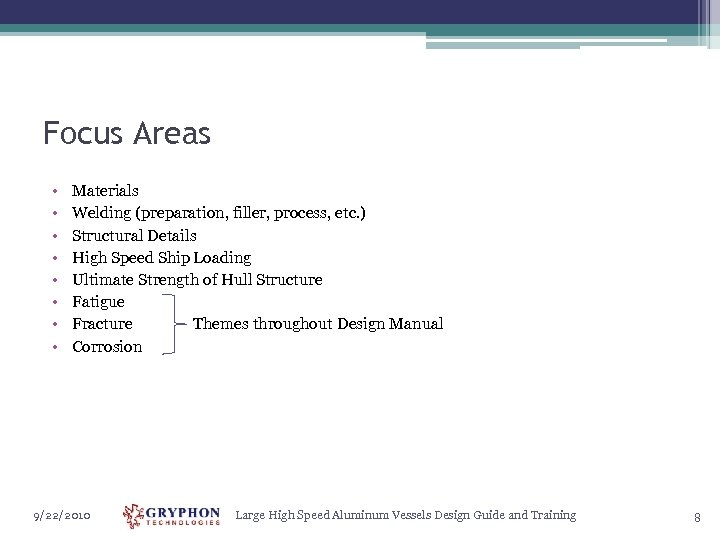 Focus Areas • • Materials Welding (preparation, filler, process, etc. ) Structural Details High