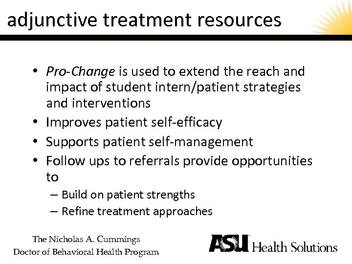 adjunctive treatment resources • Pro-Change is used to extend the reach and impact of