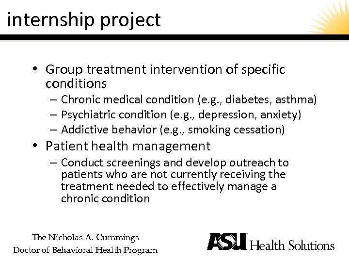 internship project • Group treatment intervention of specific conditions – Chronic medical condition (e.