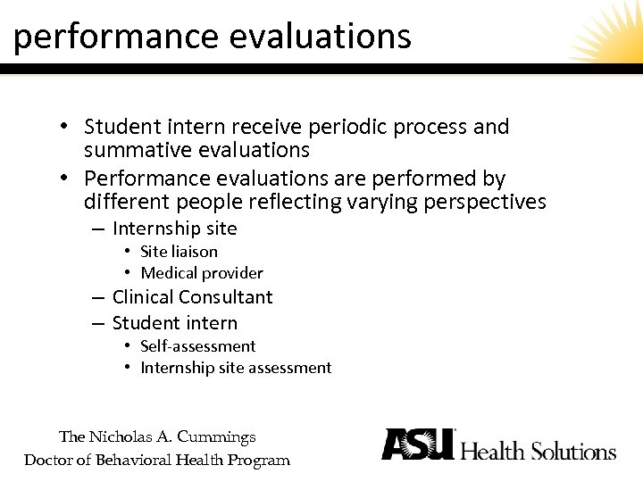 performance evaluations • Student intern receive periodic process and summative evaluations • Performance evaluations