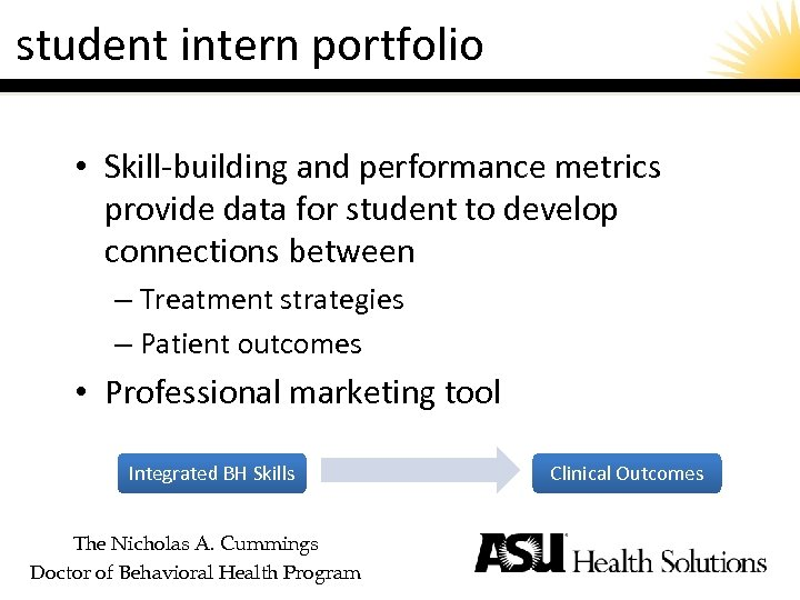 student intern portfolio • Skill-building and performance metrics provide data for student to develop