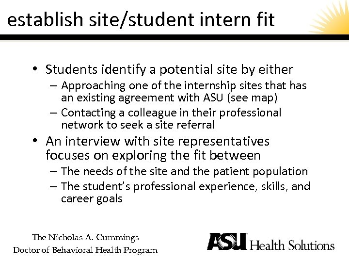 establish site/student intern fit • Students identify a potential site by either – Approaching