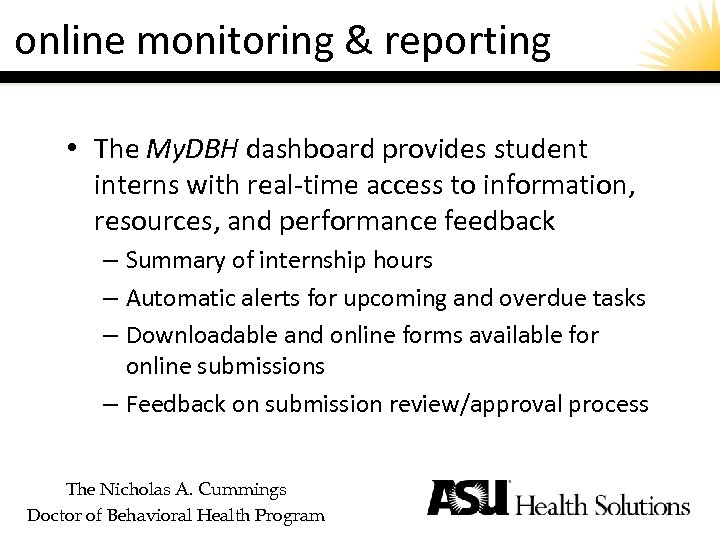 online monitoring & reporting • The My. DBH dashboard provides student interns with real-time