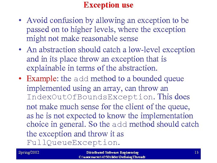 Exception use • Avoid confusion by allowing an exception to be passed on to