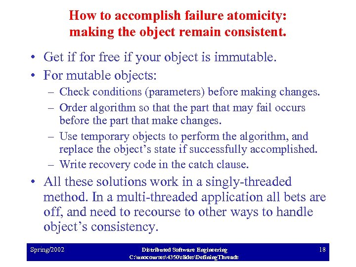 How to accomplish failure atomicity: making the object remain consistent. • Get if for
