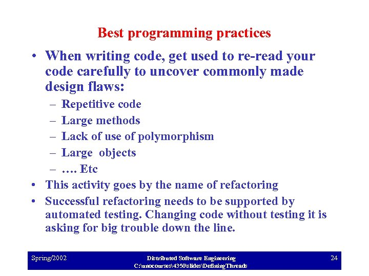 Best programming practices • When writing code, get used to re-read your code carefully