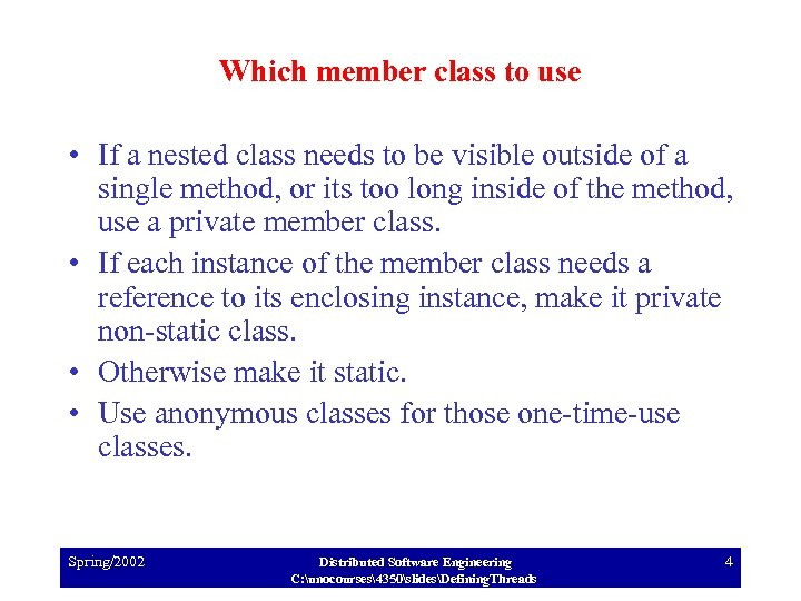 Which member class to use • If a nested class needs to be visible
