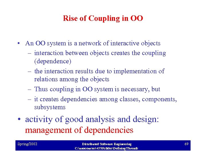 Rise of Coupling in OO • An OO system is a network of interactive