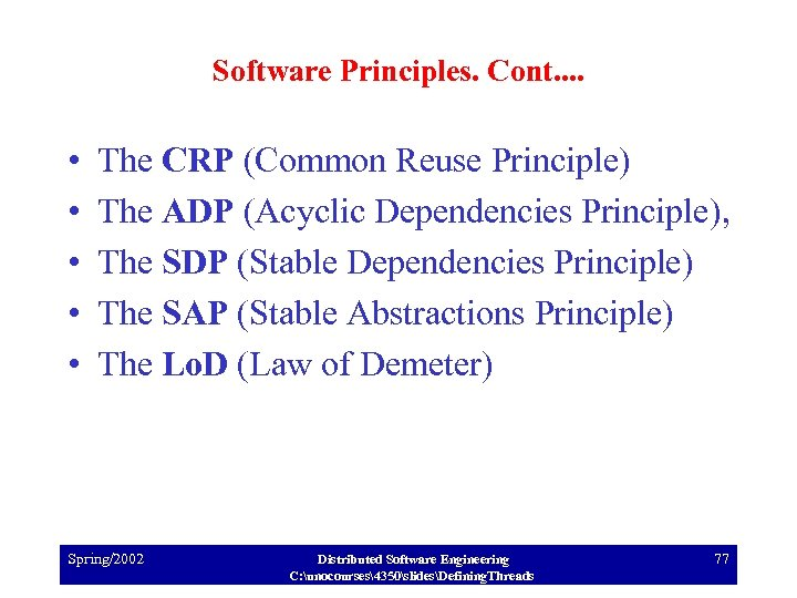Software Principles. Cont. . • • • The CRP (Common Reuse Principle) The ADP