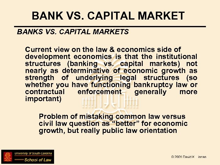 BANK VS. CAPITAL MARKET BANKS VS. CAPITAL MARKETS Current view on the law &