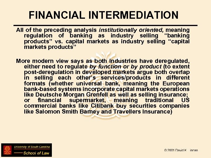 FINANCIAL INTERMEDIATION All of the preceding analysis institutionally oriented, meaning regulation of banking as