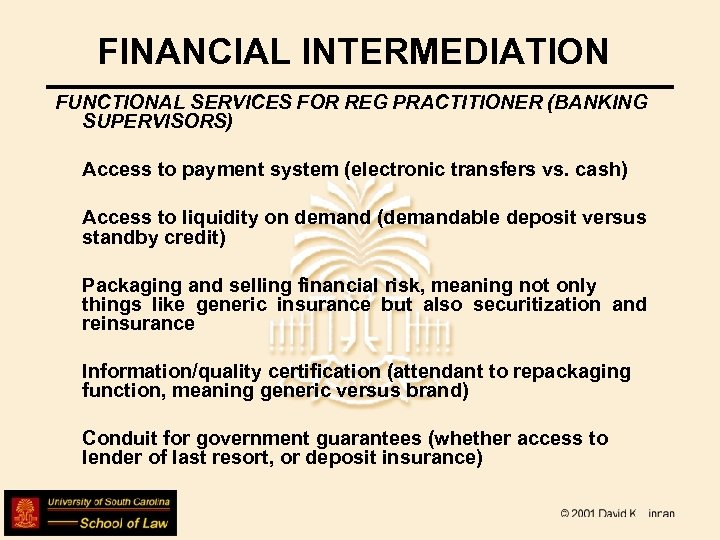 FINANCIAL INTERMEDIATION FUNCTIONAL SERVICES FOR REG PRACTITIONER (BANKING SUPERVISORS) Access to payment system (electronic